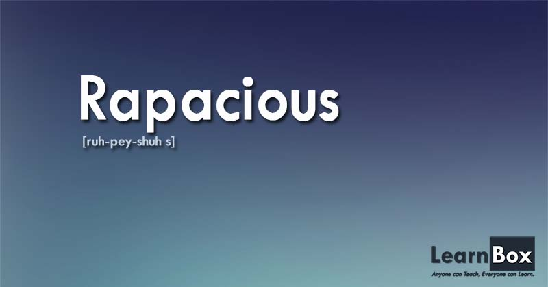 Word-of-the-day-24-October-2015-Rapacious